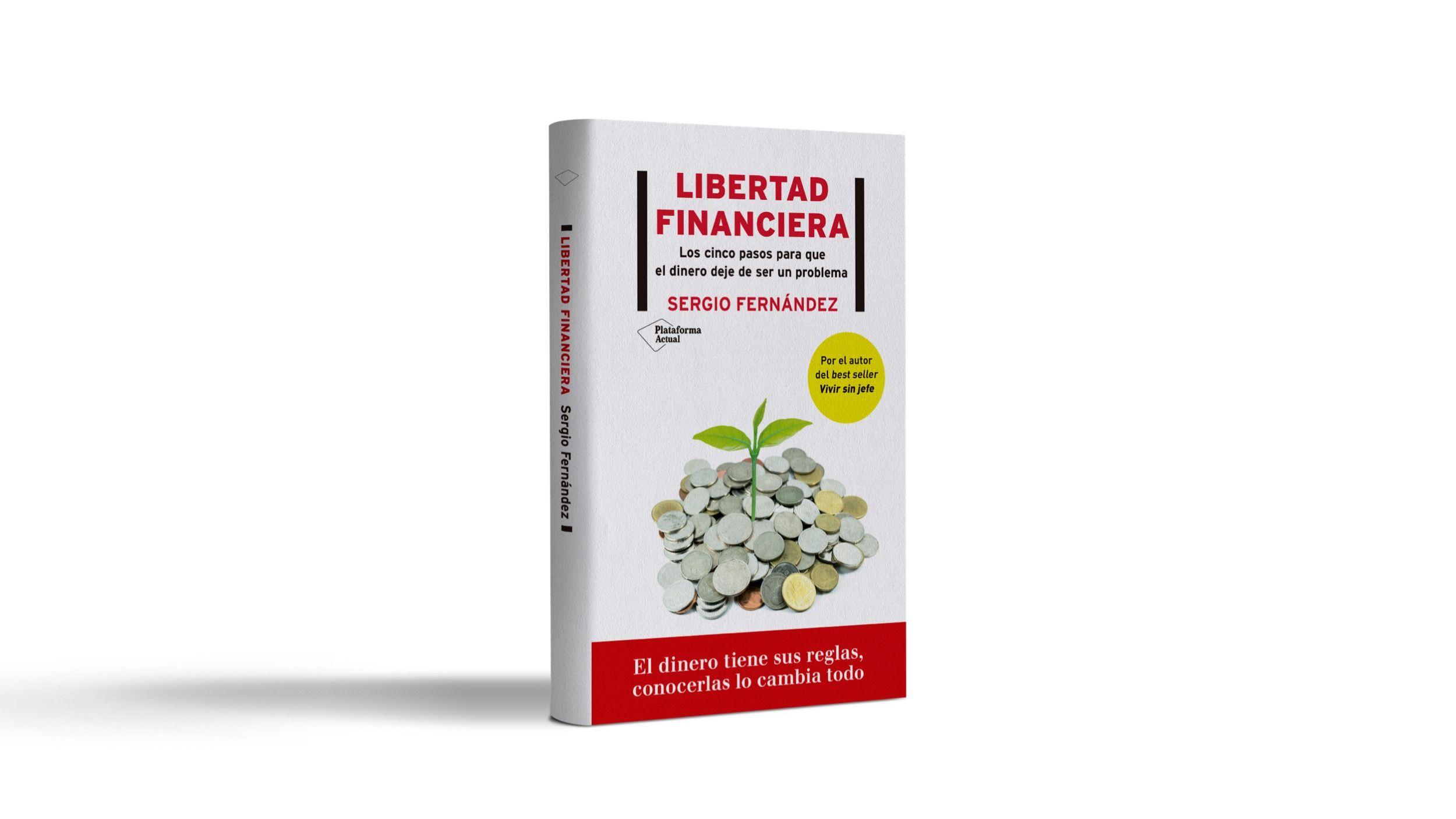 Libertad Financiera, el libro para que el dinero deje de ser un problema