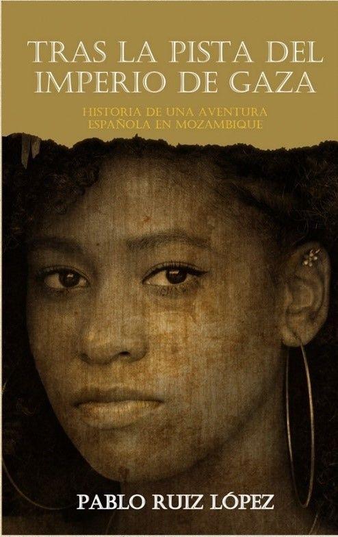 'Tras la pista del Imperio de Gaza', novela sobre una desconocida etapa en el continente africano