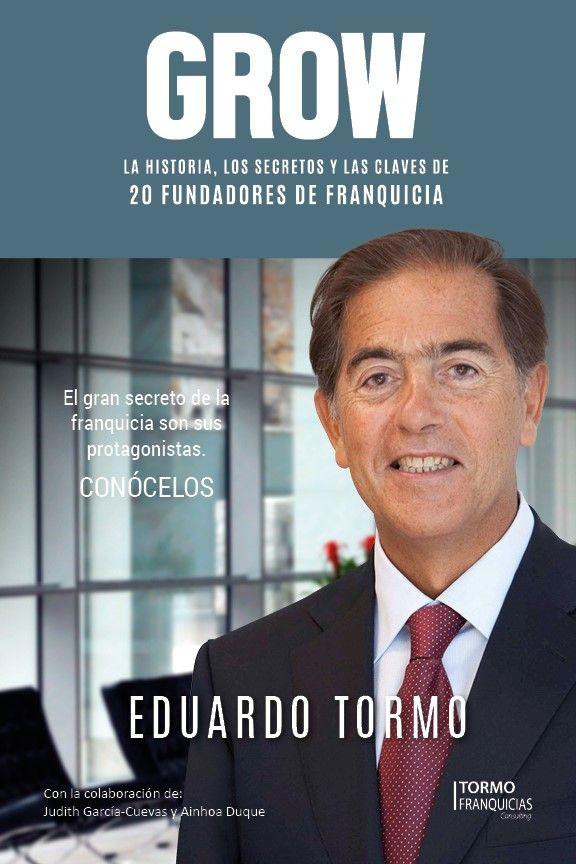 """Eduardo Tormo lanza su libro GROW """"La historia, los secretos y las claves de 20 fundadores de franquicia"""""""