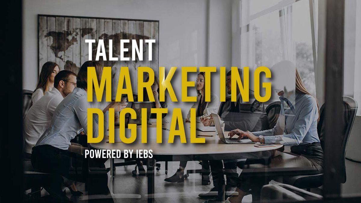 IEBS presenta el Talent Marketing Digital de la mano de los mayores expertos del sector