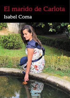 Isabel Coma presenta su primera novela: 'El marido de Carlota'