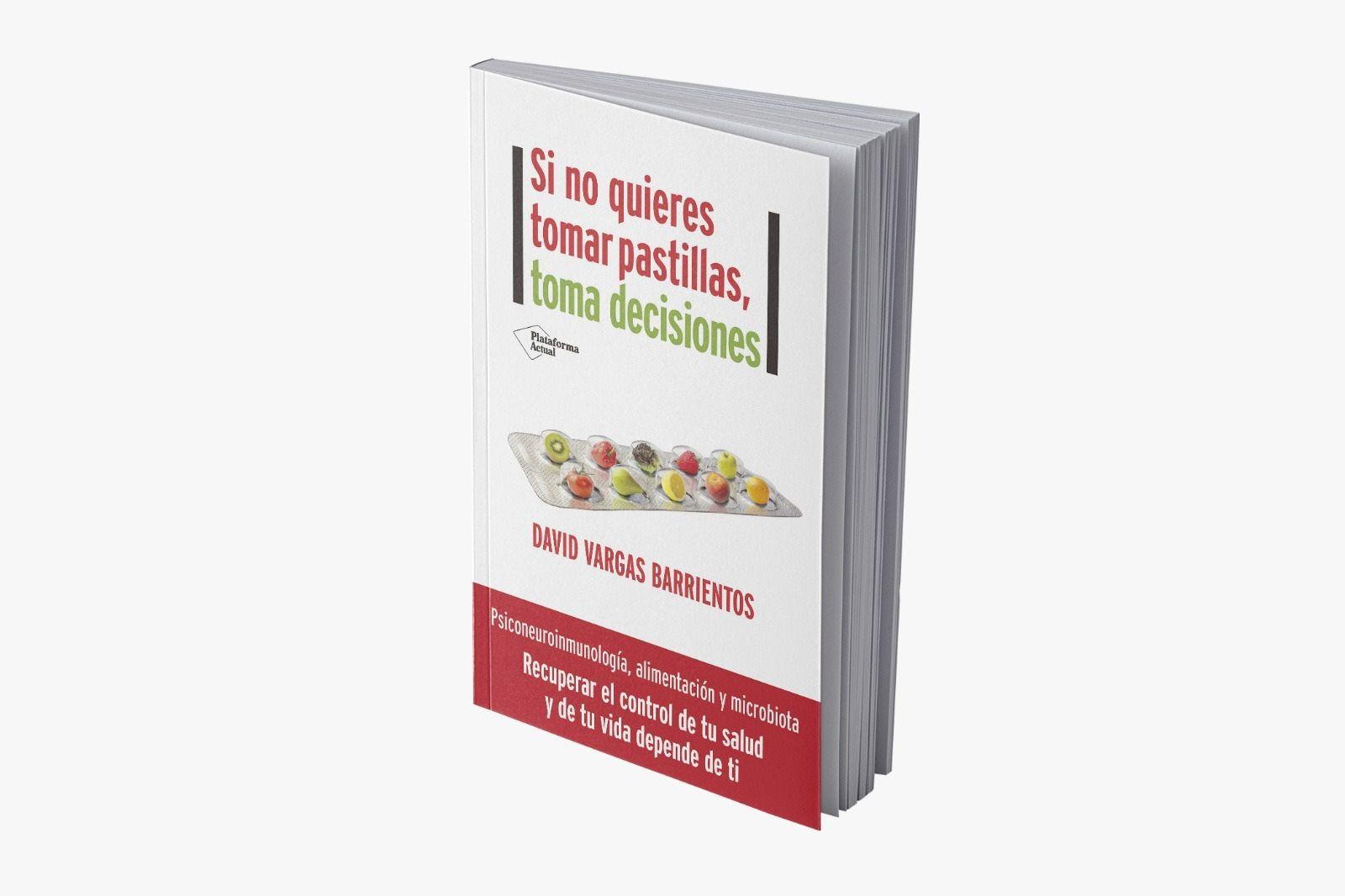 El libro 'Si no quieres tomar pastillas, toma decisiones' se estrena a lo grande en solo 24h en preventa