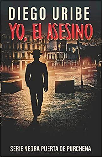 'Yo, el asesino', una novela negra perturbadora del autor almeriense afincado en EEUU Diego Uribe